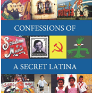 Confessions of a Secret Latina - How I fell out of love with Castro & in love with the Cuban People